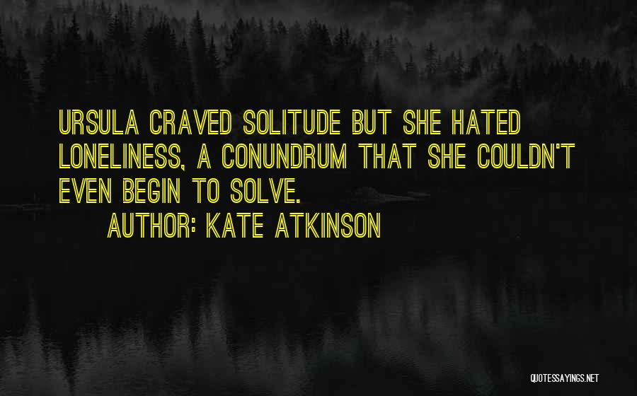 To Begin Quotes By Kate Atkinson