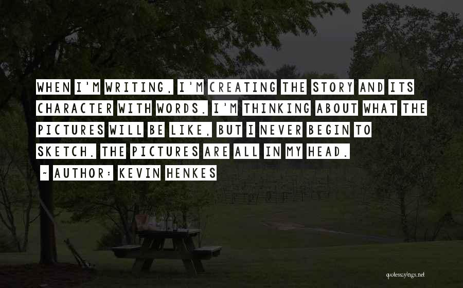 To Begin Quotes By Kevin Henkes