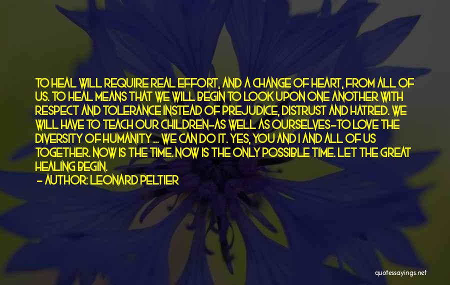 To Begin Quotes By Leonard Peltier
