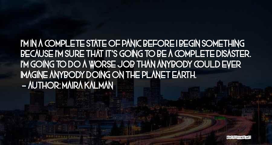 To Begin Quotes By Maira Kalman