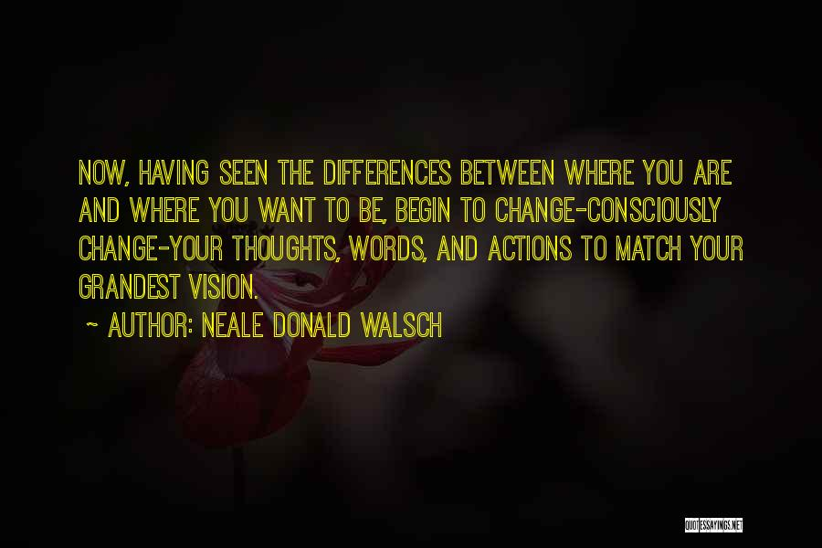 To Begin Quotes By Neale Donald Walsch