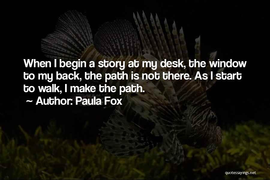 To Begin Quotes By Paula Fox