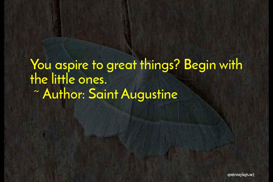 To Begin Quotes By Saint Augustine