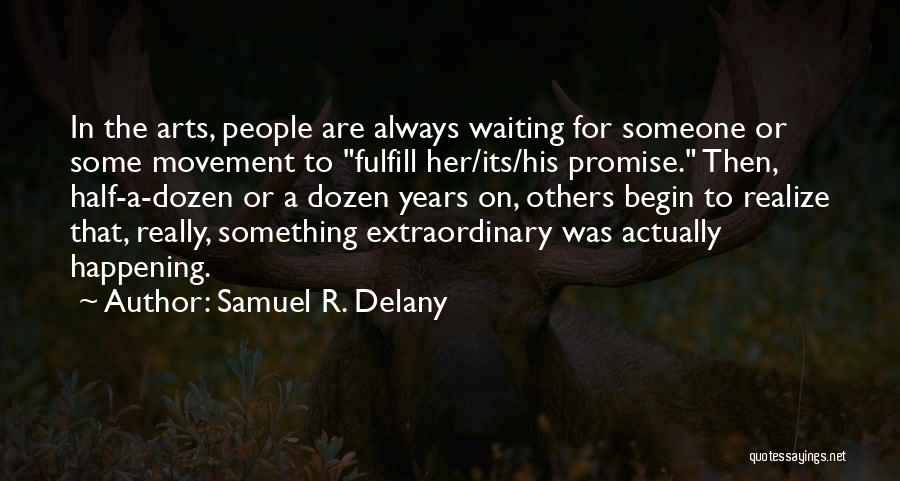 To Begin Quotes By Samuel R. Delany