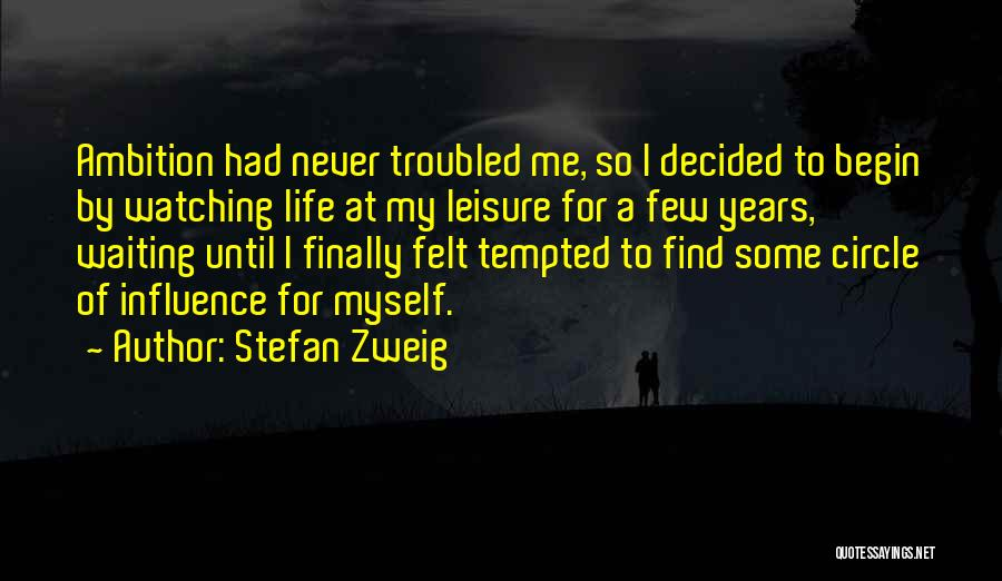 To Begin Quotes By Stefan Zweig