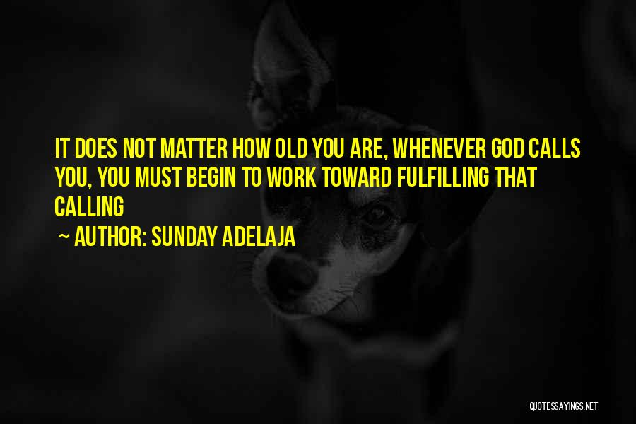 To Begin Quotes By Sunday Adelaja