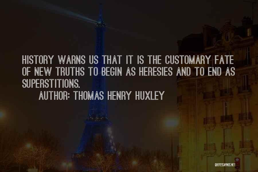 To Begin Quotes By Thomas Henry Huxley