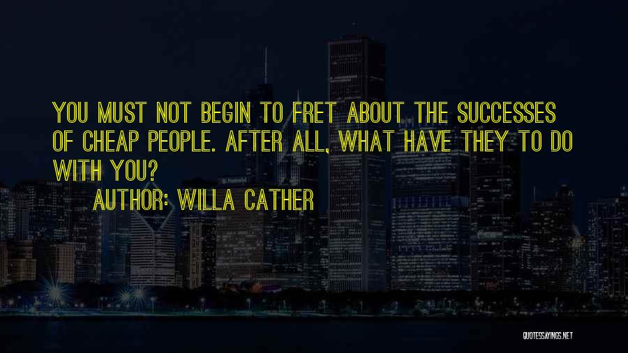 To Begin Quotes By Willa Cather