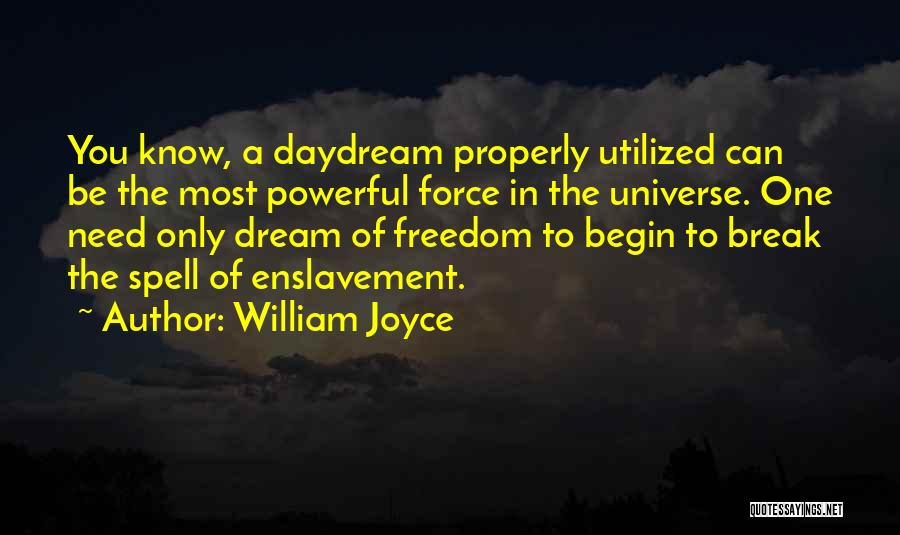 To Begin Quotes By William Joyce
