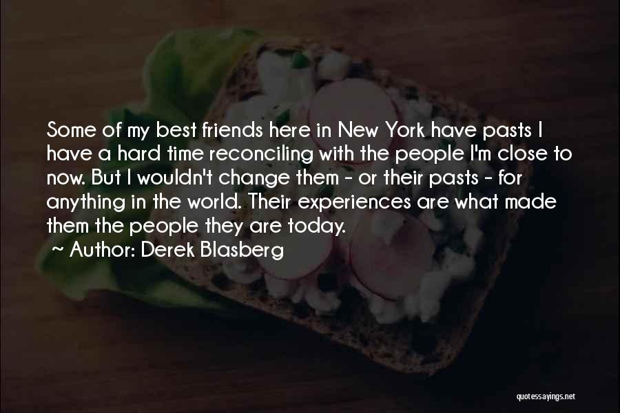To Best Friends Quotes By Derek Blasberg