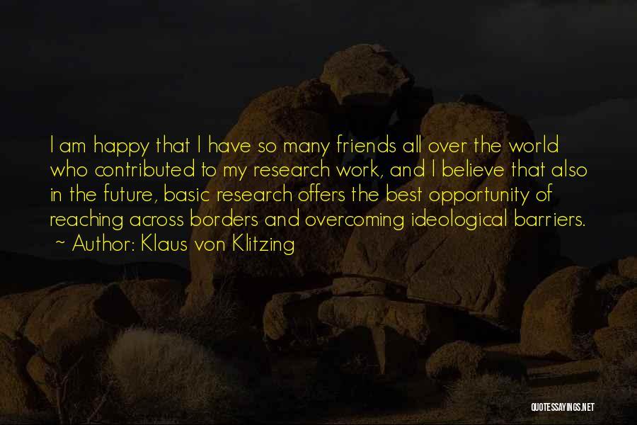 To Best Friends Quotes By Klaus Von Klitzing