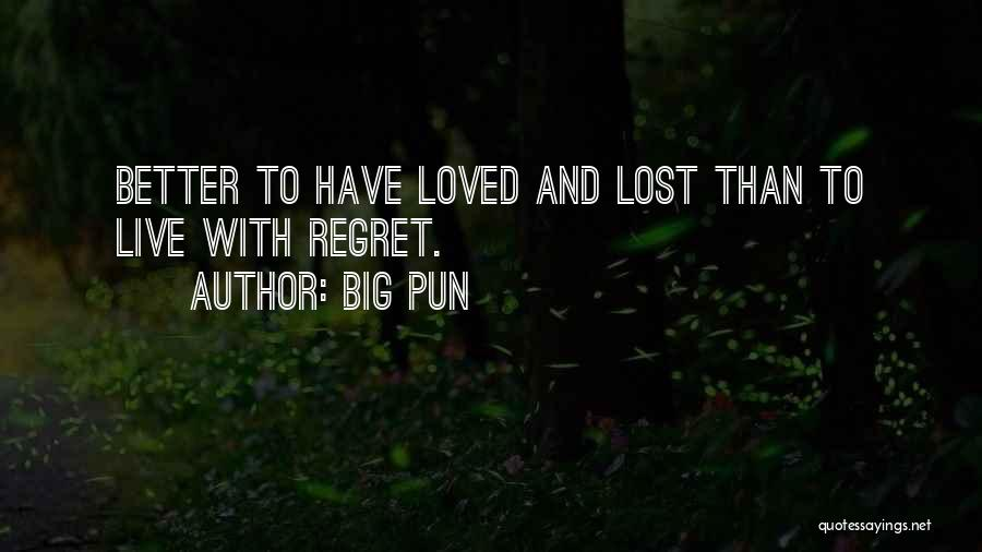 To Have Loved And Lost Quotes By Big Pun