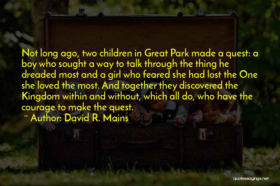 To Have Loved And Lost Quotes By David R. Mains