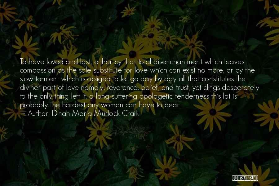 To Have Loved And Lost Quotes By Dinah Maria Murlock Craik
