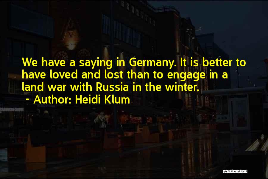 To Have Loved And Lost Quotes By Heidi Klum
