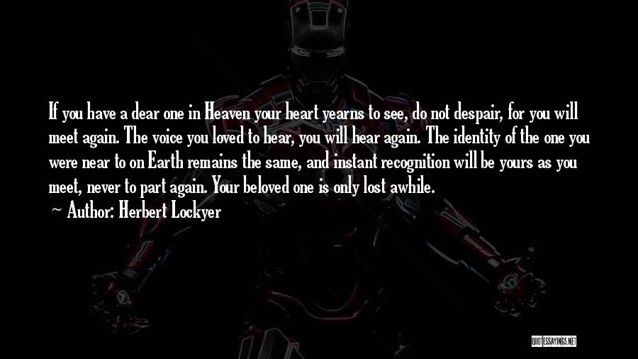 To Have Loved And Lost Quotes By Herbert Lockyer