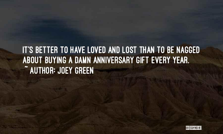 To Have Loved And Lost Quotes By Joey Green