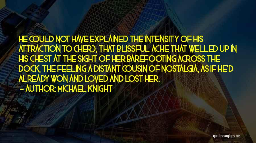 To Have Loved And Lost Quotes By Michael Knight