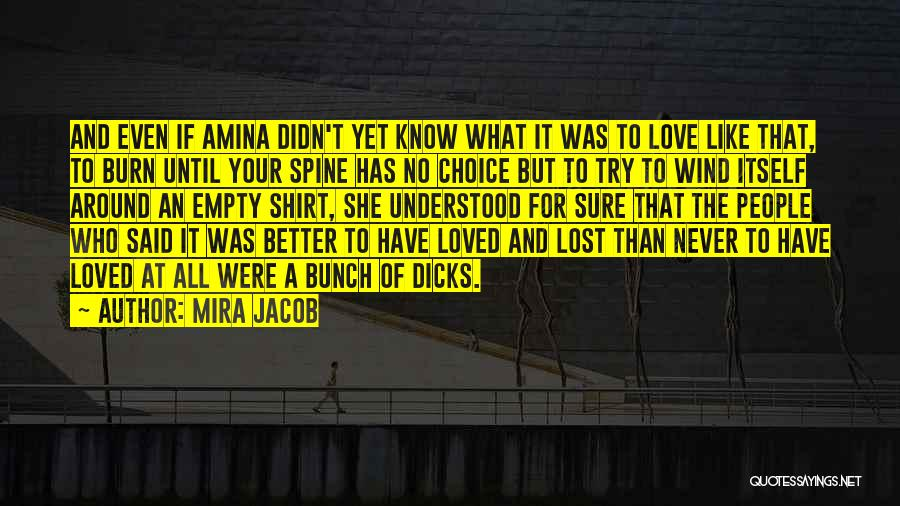 To Have Loved And Lost Quotes By Mira Jacob