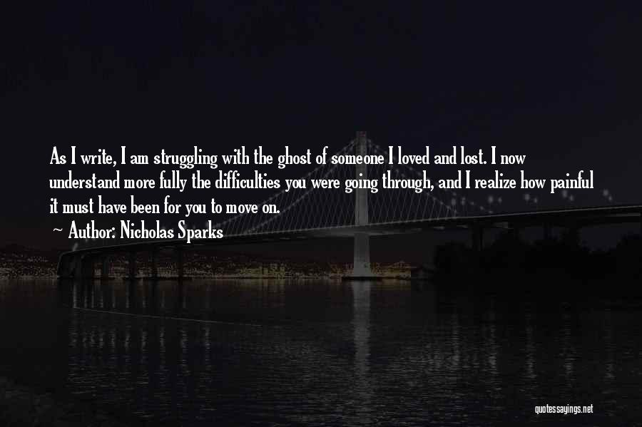 To Have Loved And Lost Quotes By Nicholas Sparks