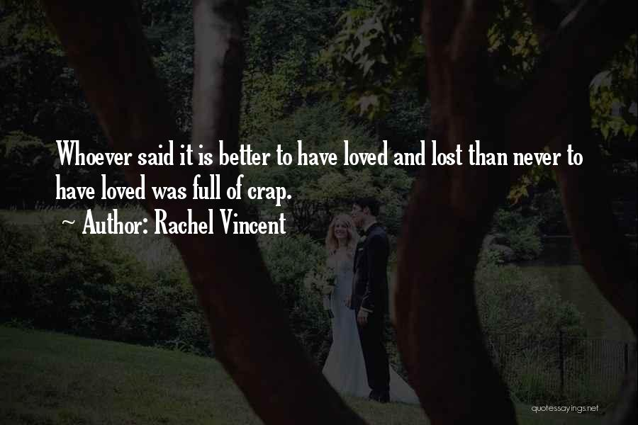 To Have Loved And Lost Quotes By Rachel Vincent