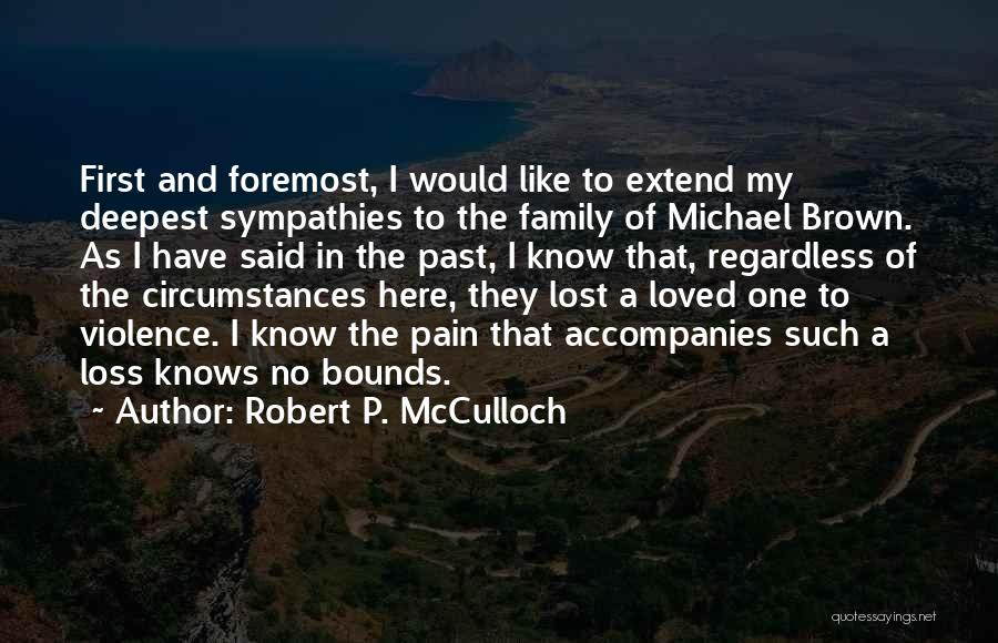 To Have Loved And Lost Quotes By Robert P. McCulloch