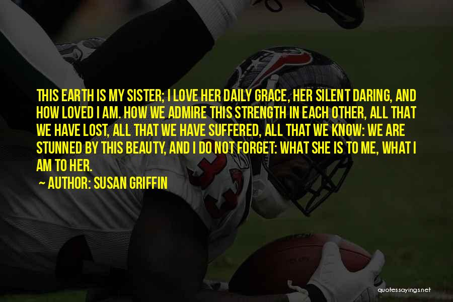 To Have Loved And Lost Quotes By Susan Griffin