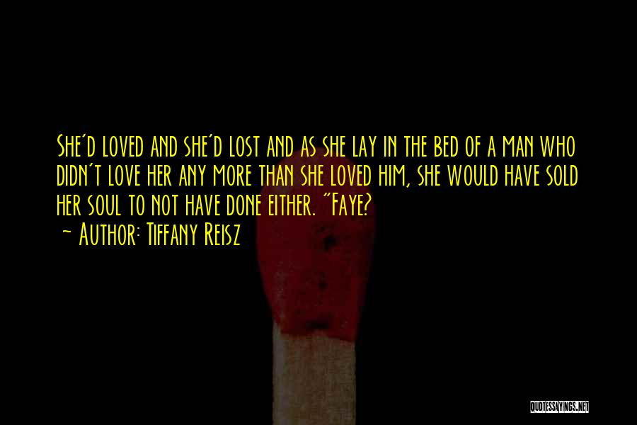 To Have Loved And Lost Quotes By Tiffany Reisz