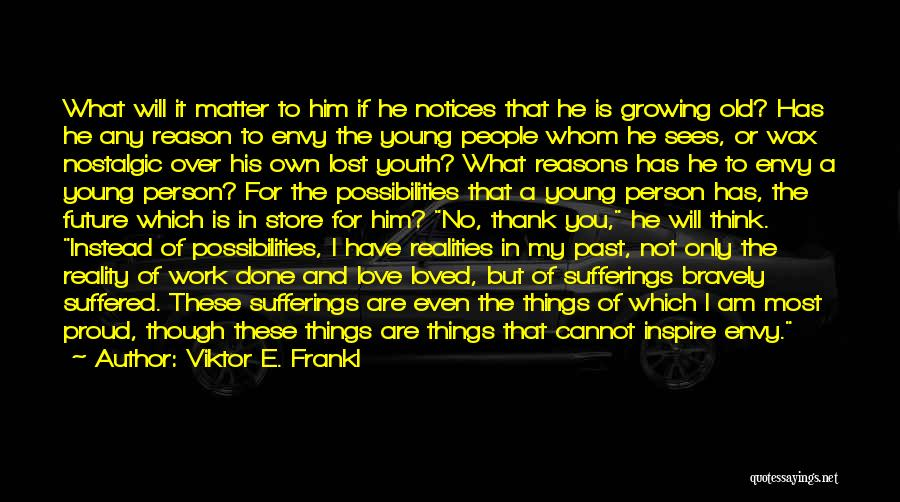 To Have Loved And Lost Quotes By Viktor E. Frankl