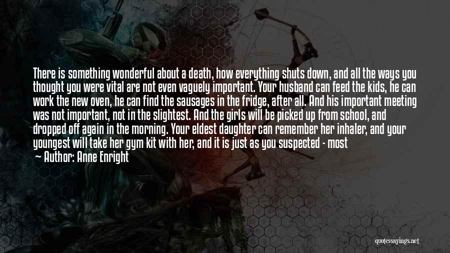 To Husband Love Quotes By Anne Enright