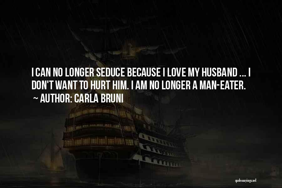 To Husband Love Quotes By Carla Bruni