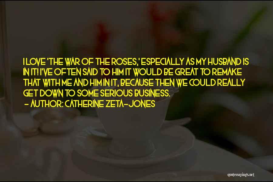 To Husband Love Quotes By Catherine Zeta-Jones