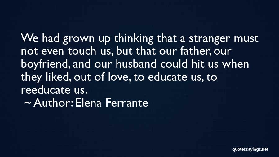 To Husband Love Quotes By Elena Ferrante