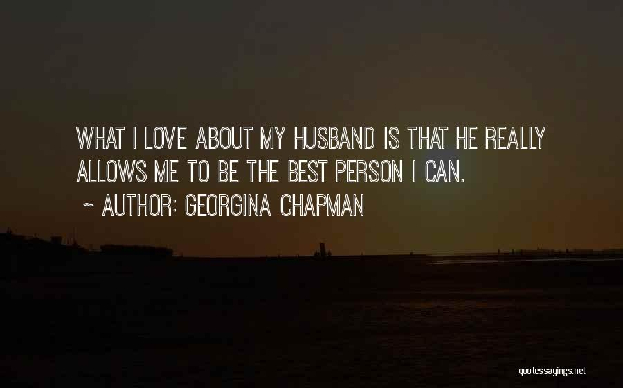 To Husband Love Quotes By Georgina Chapman
