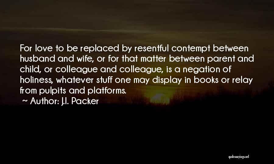 To Husband Love Quotes By J.I. Packer