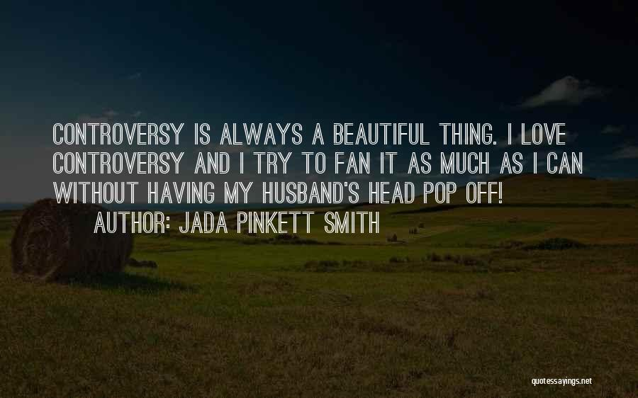 To Husband Love Quotes By Jada Pinkett Smith