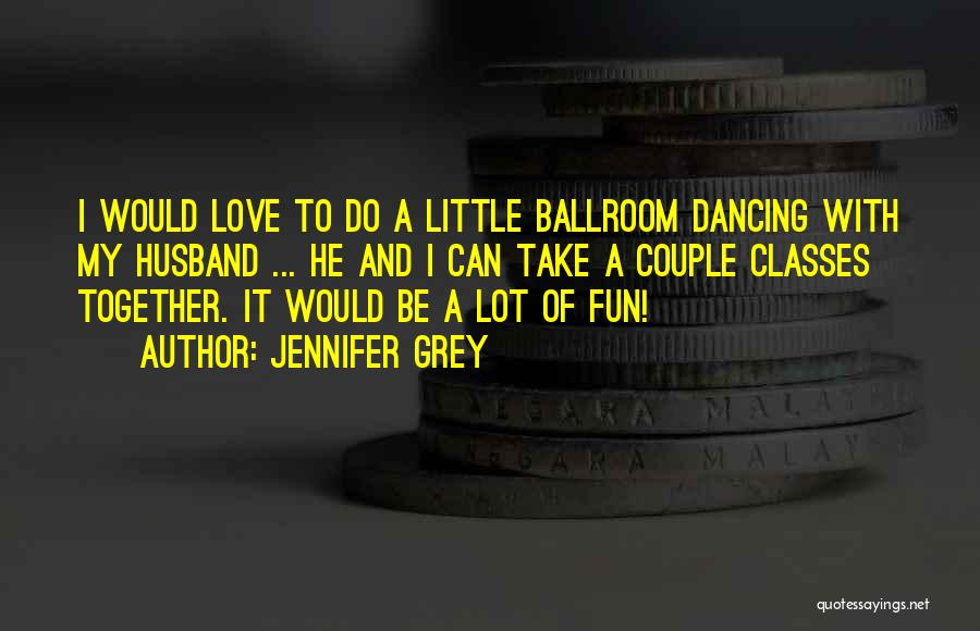 To Husband Love Quotes By Jennifer Grey