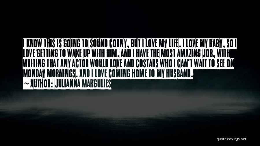 To Husband Love Quotes By Julianna Margulies