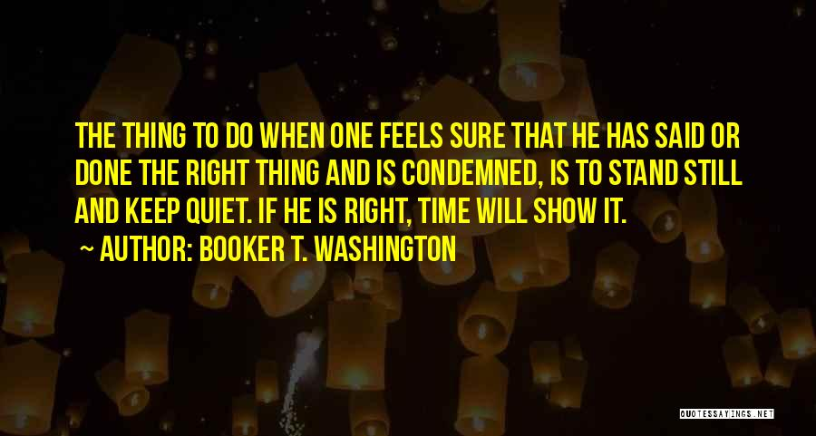 To Keep Quiet Quotes By Booker T. Washington