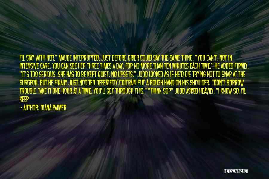To Keep Quiet Quotes By Diana Palmer