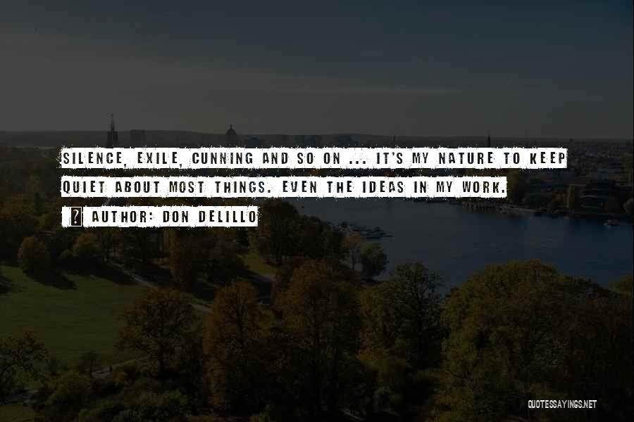 To Keep Quiet Quotes By Don DeLillo