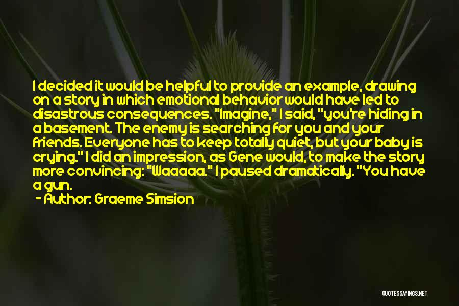 To Keep Quiet Quotes By Graeme Simsion