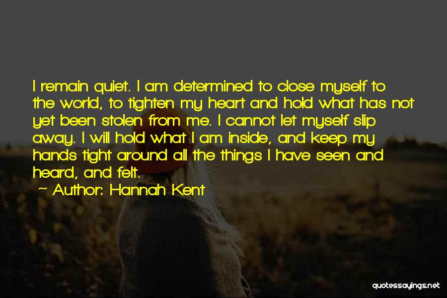 To Keep Quiet Quotes By Hannah Kent