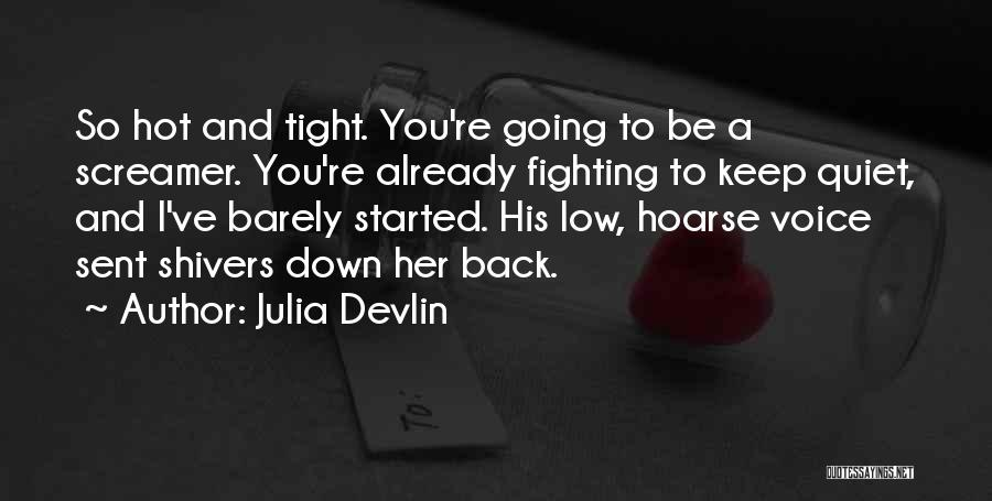 To Keep Quiet Quotes By Julia Devlin