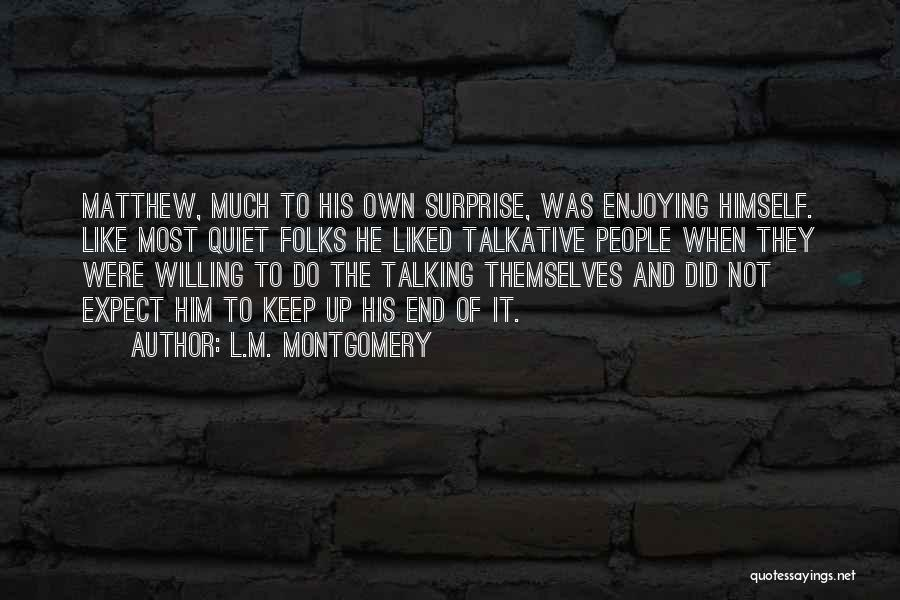 To Keep Quiet Quotes By L.M. Montgomery