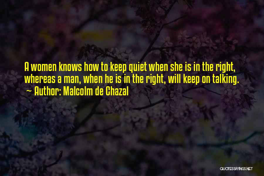 To Keep Quiet Quotes By Malcolm De Chazal