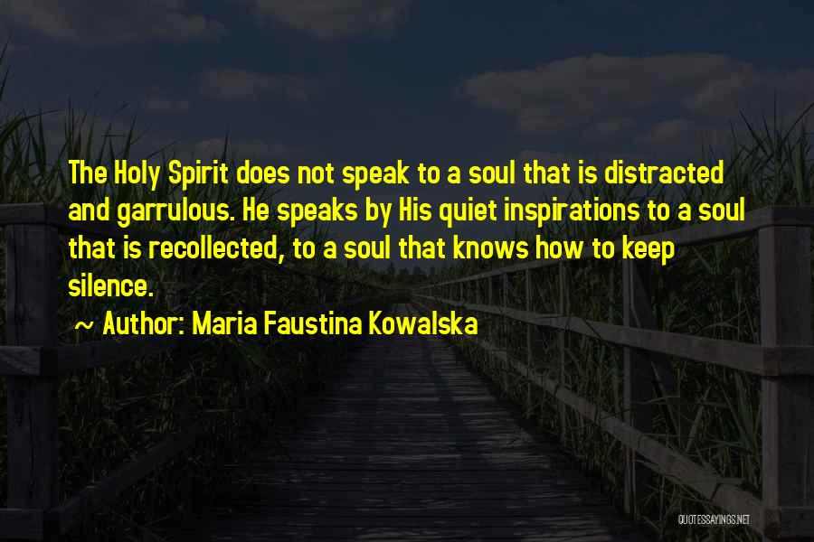 To Keep Quiet Quotes By Maria Faustina Kowalska