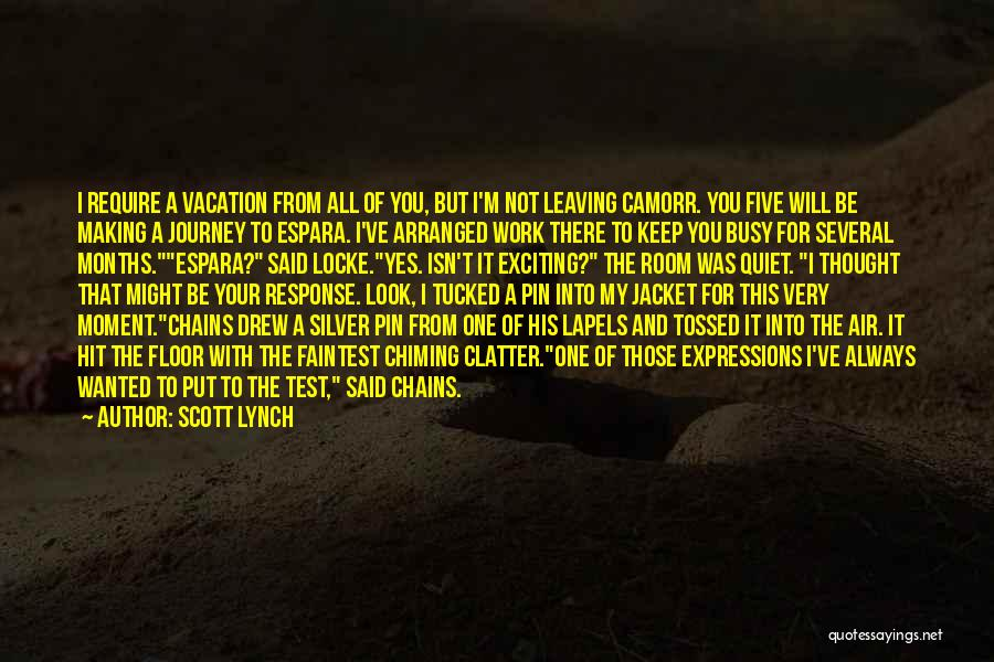 To Keep Quiet Quotes By Scott Lynch
