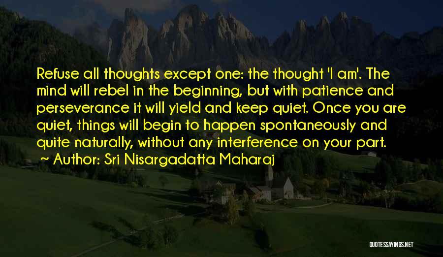 To Keep Quiet Quotes By Sri Nisargadatta Maharaj