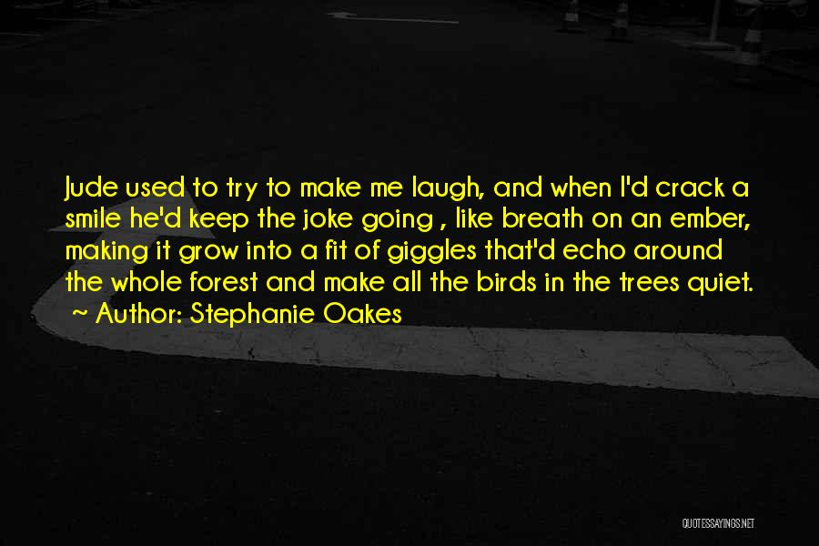 To Keep Quiet Quotes By Stephanie Oakes